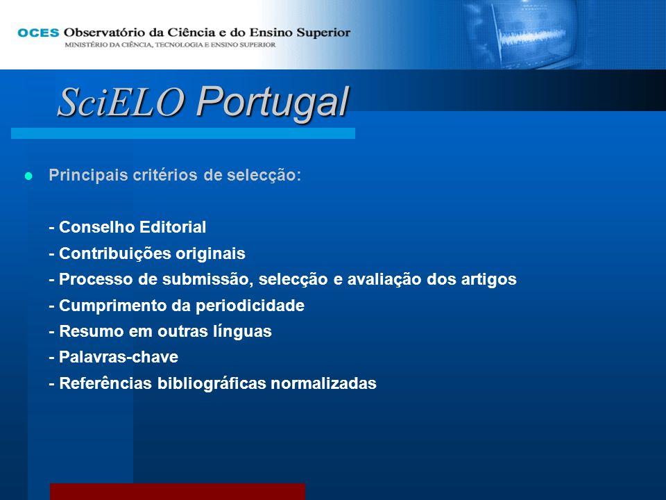 SciELO Portugal Principais critérios de selecção: - Conselho Editorial - Contribuições originais - Processo de submissão, selecção e avaliação dos art