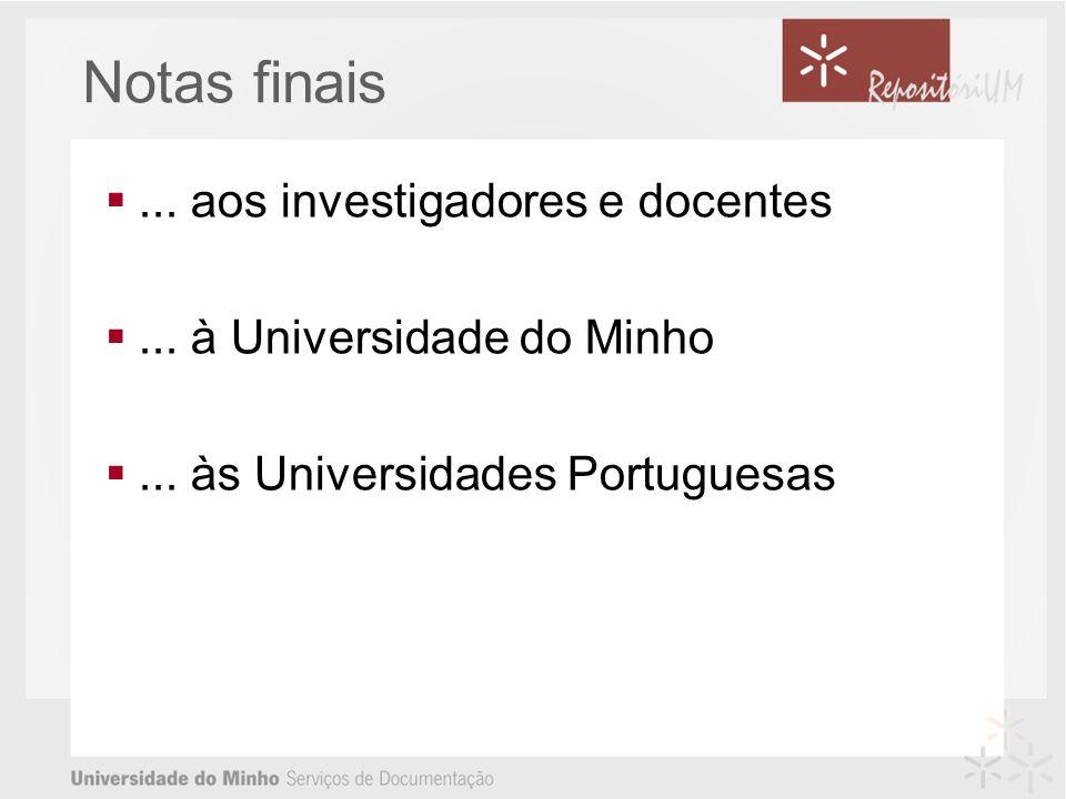 ... aos investigadores e docentes... à Universidade do Minho...