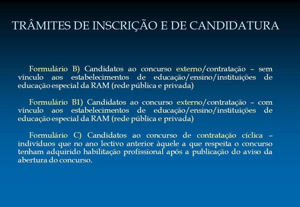 TRÂMITES DE INSCRIÇÃO E DE CANDIDATURA Formulário B) Candidatos ao concurso externo/contratação – sem vínculo aos estabelecimentos de educação/ensino/