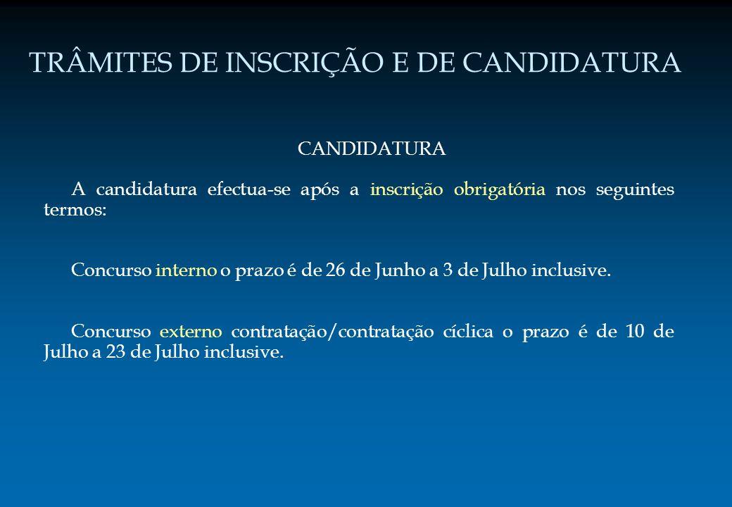 TRÂMITES DE INSCRIÇÃO E DE CANDIDATURA CANDIDATURA A candidatura efectua-se após a inscrição obrigatória nos seguintes termos: Concurso interno o praz