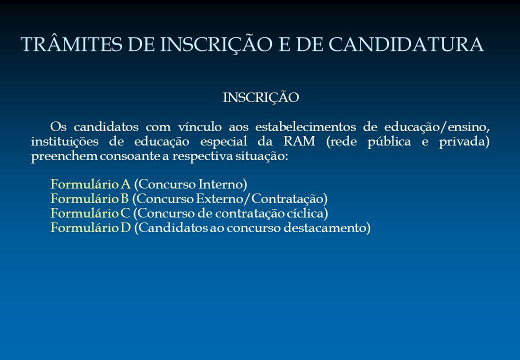 TRÂMITES DE INSCRIÇÃO E DE CANDIDATURA INSCRIÇÃO Os candidatos com vínculo aos estabelecimentos de educação/ensino, instituições de educação especial