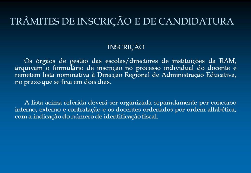 TRÂMITES DE INSCRIÇÃO E DE CANDIDATURA INSCRIÇÃO Os órgãos de gestão das escolas/directores de instituições da RAM, arquivam o formulário de inscrição