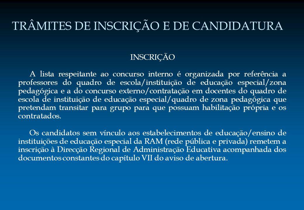 TRÂMITES DE INSCRIÇÃO E DE CANDIDATURA INSCRIÇÃO A lista respeitante ao concurso interno é organizada por referência a professores do quadro de escola