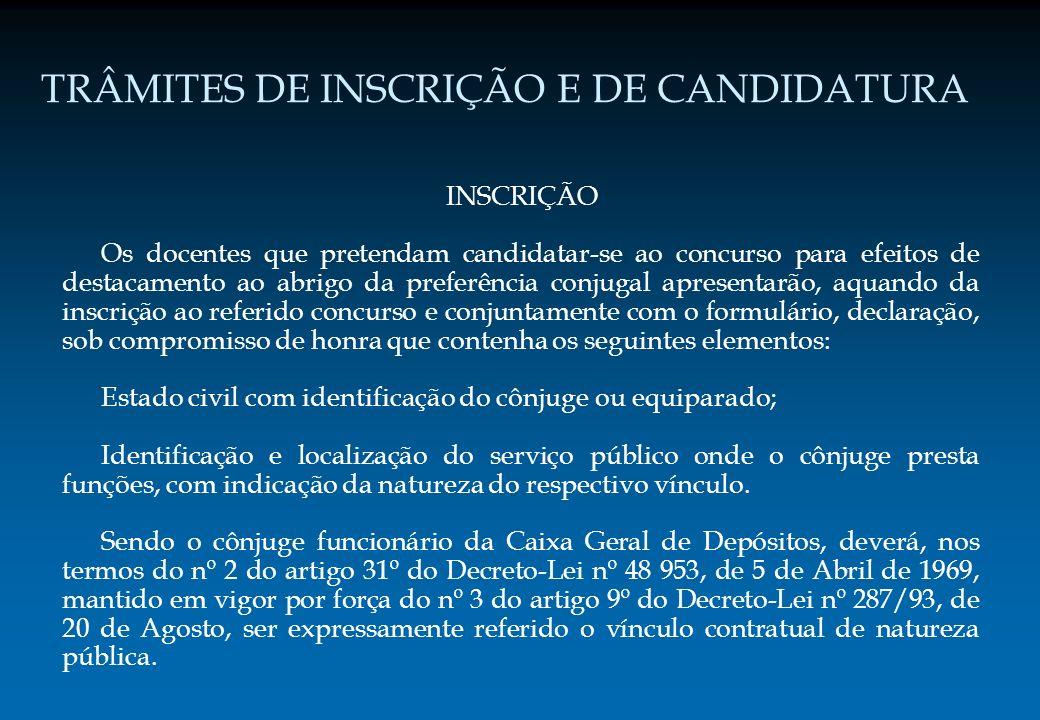 TRÂMITES DE INSCRIÇÃO E DE CANDIDATURA INSCRIÇÃO Os docentes que pretendam candidatar-se ao concurso para efeitos de destacamento ao abrigo da preferê