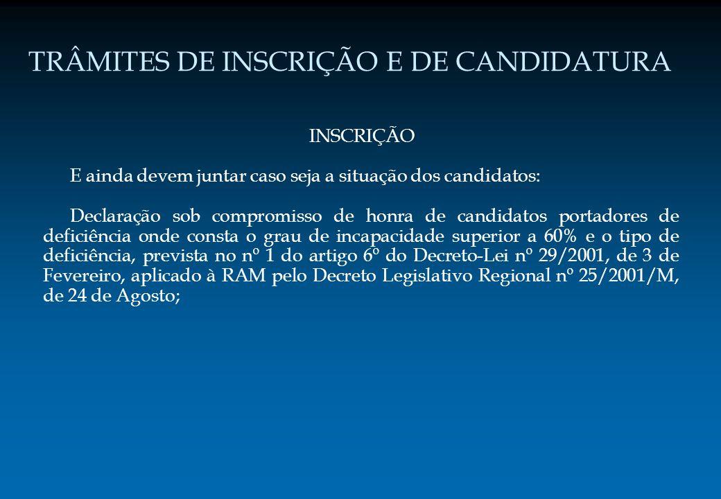 TRÂMITES DE INSCRIÇÃO E DE CANDIDATURA INSCRIÇÃO E ainda devem juntar caso seja a situação dos candidatos: Declaração sob compromisso de honra de cand