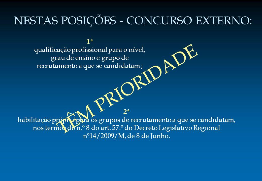 1ª qualificação profissional para o nível, grau de ensino e grupo de recrutamento a que se candidatam ; 2ª habilitação própria para os grupos de recru