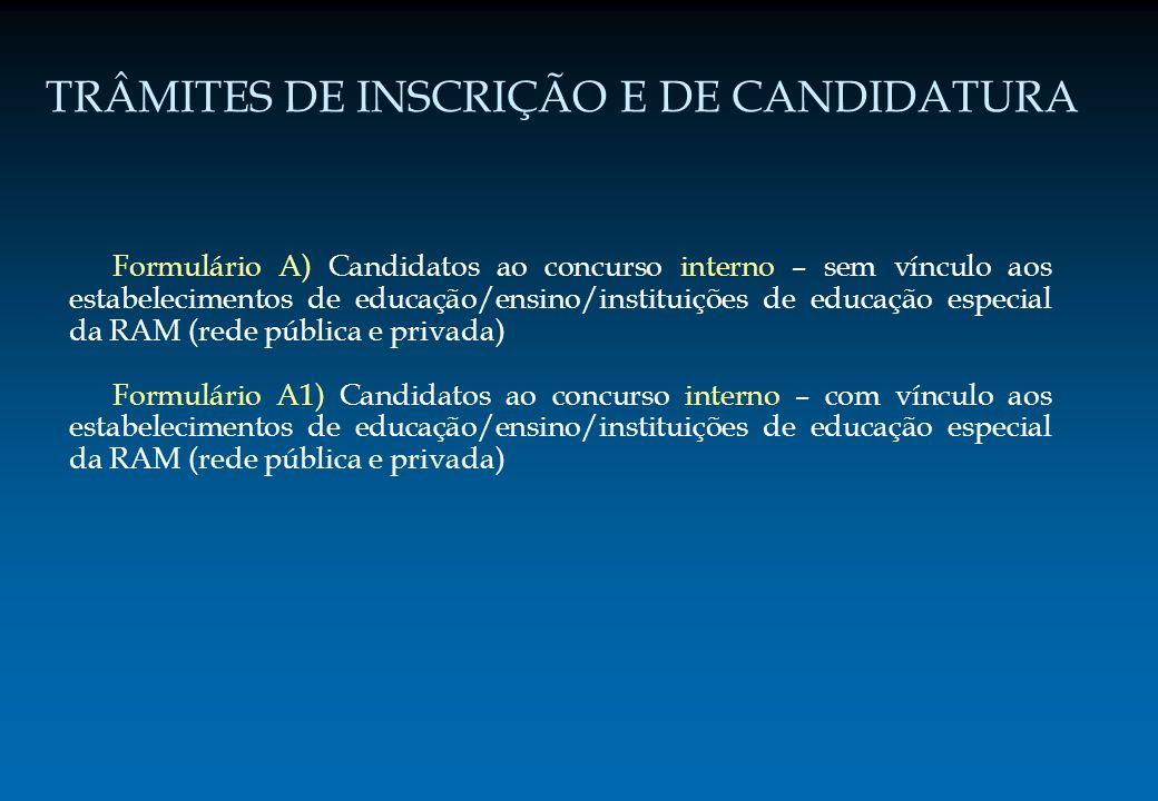 TRÂMITES DE INSCRIÇÃO E DE CANDIDATURA Formulário B) Candidatos ao concurso externo/contratação – sem vínculo aos estabelecimentos de educação/ensino/instituições de educação especial da RAM (rede pública e privada) Formulário B1) Candidatos ao concurso externo/contratação – com vínculo aos estabelecimentos de educação/ensino/instituições de educação especial da RAM (rede pública e privada) Formulário C) Candidatos ao concurso de contratação cíclica – indivíduos que no ano lectivo anterior àquele a que respeita o concurso tenham adquirido habilitação profissional após a publicação do aviso da abertura do concurso.