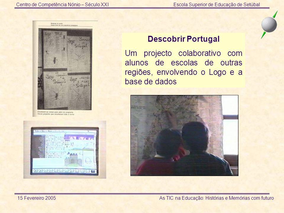 Centro de Competência Nónio – Século XXIEscola Superior de Educação de Setúbal 15 Fevereiro 2005 As TIC na Educação: Histórias e Memórias com futuro Comunidades de aprendizagem A Comunidade de Aprendizagem de Professores de Línguas alojada na plataforma FORDIS