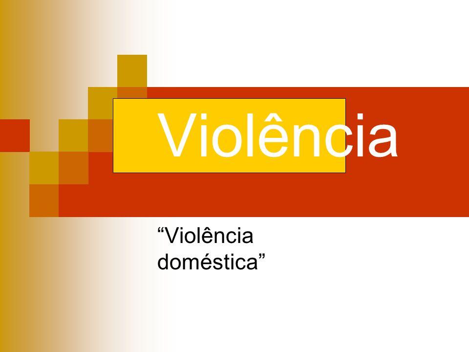 Violência Violência doméstica