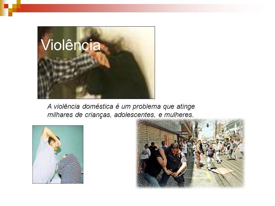 A violência doméstica é um problema que atinge milhares de crianças, adolescentes, e mulheres. Violência