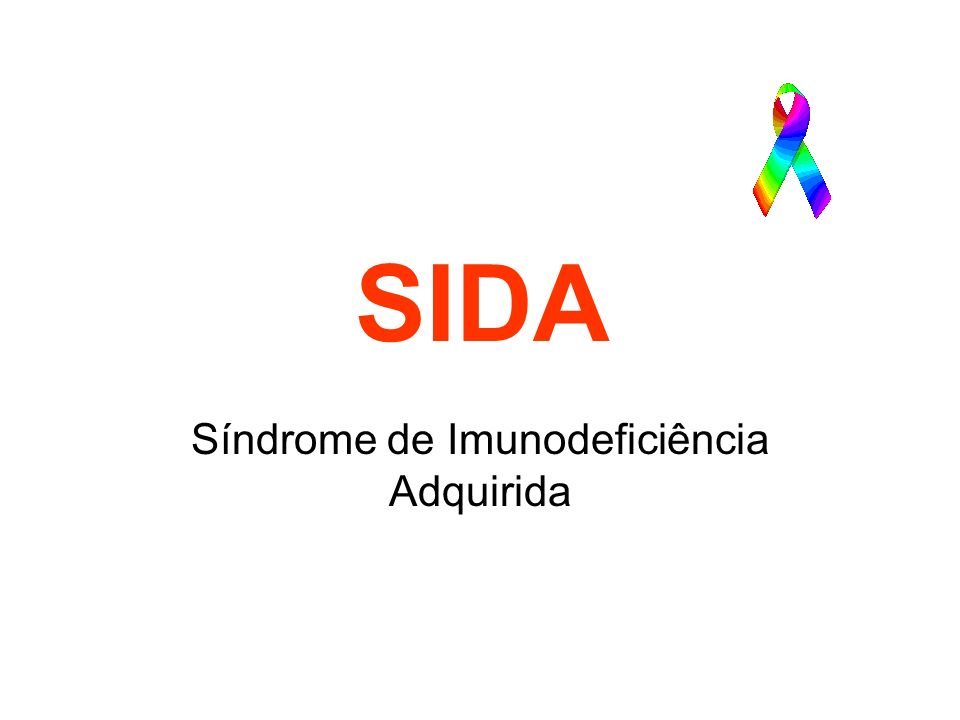 SIDA Síndrome de Imunodeficiência Adquirida