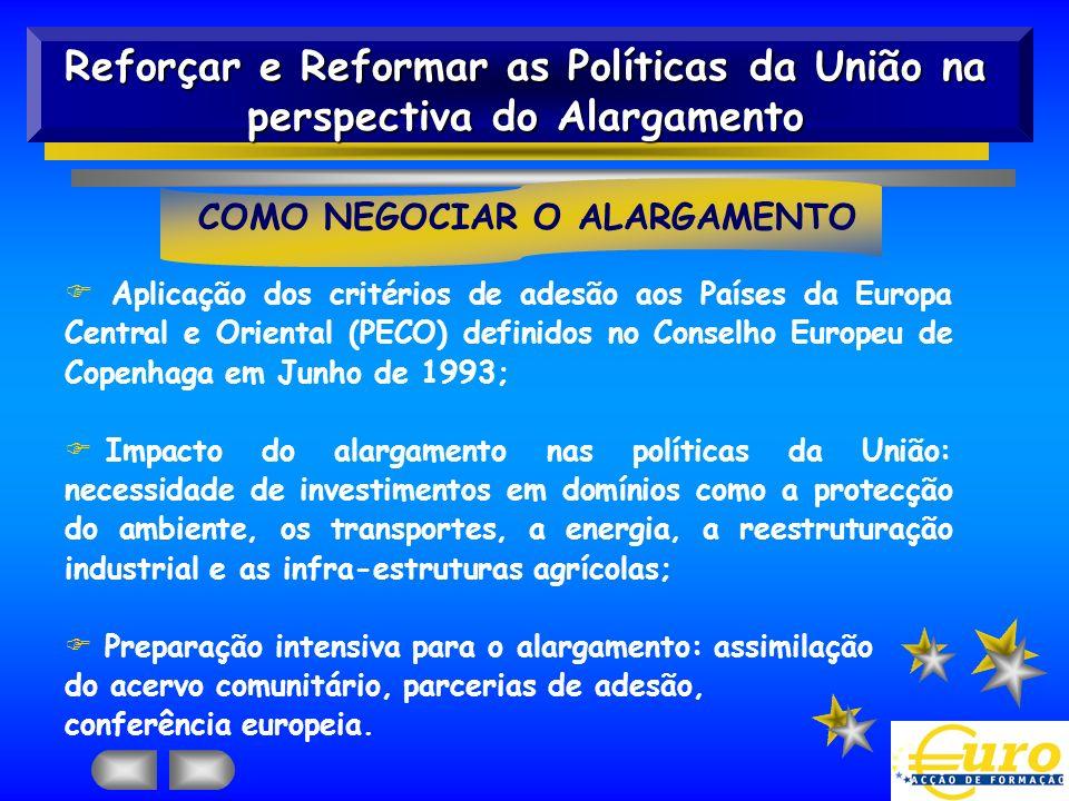 F Aplicação dos critérios de adesão aos Países da Europa Central e Oriental (PECO) definidos no Conselho Europeu de Copenhaga em Junho de 1993; F Impa