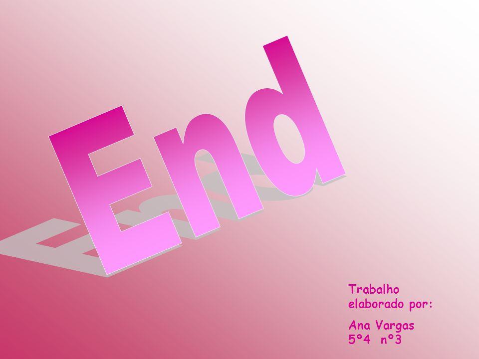Trabalho elaborado por: Ana Vargas 5º4 nº3