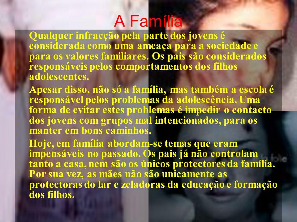 A Família Qualquer infracção pela parte dos jovens é considerada como uma ameaça para a sociedade e para os valores familiares. Os pais são considerad