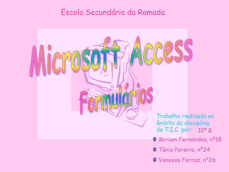 Escola Secundária da Ramada Trabalho realizado no âmbito da disciplina de T.I.C. por: Miriam Fernandes, nº18 Tânia Pereira, nº24 Vanessa Ferraz, nº26