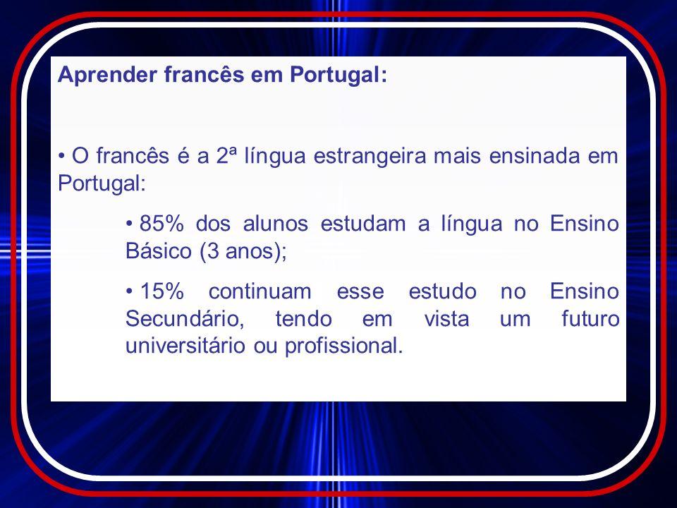 Aprender francês em Portugal: Existem intercâmbios educativos entre a França e Portugal: 11 projectos Comenius em 2005-2006.