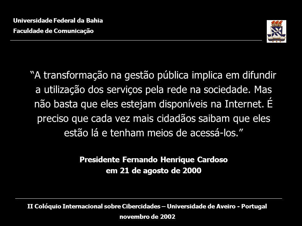 A transformação na gestão pública implica em difundir a utilização dos serviços pela rede na sociedade. Mas não basta que eles estejam disponíveis na