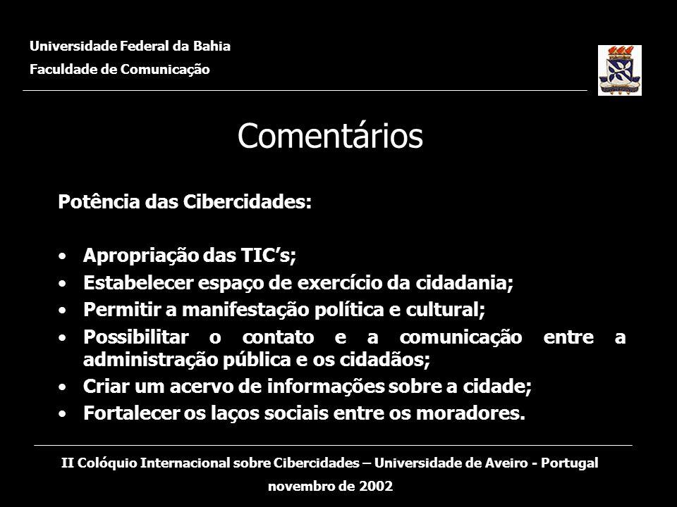 Universidade Federal da Bahia Faculdade de Comunicação II Colóquio Internacional sobre Cibercidades – Universidade de Aveiro - Portugal novembro de 20
