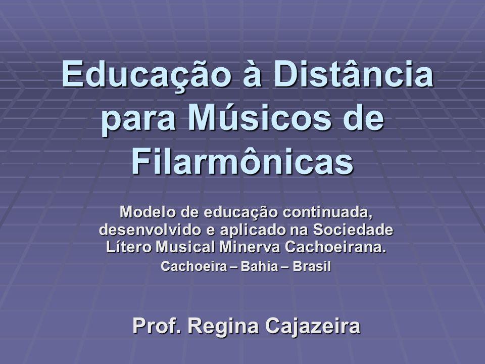 Educação à Distância para Músicos de Filarmônicas Educação à Distância para Músicos de Filarmônicas Modelo de educação continuada, desenvolvido e apli