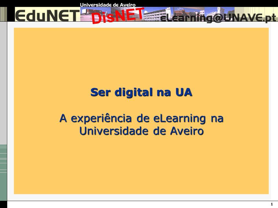 1 DisNET Ser digital na UA A experiência de eLearning na Universidade de Aveiro
