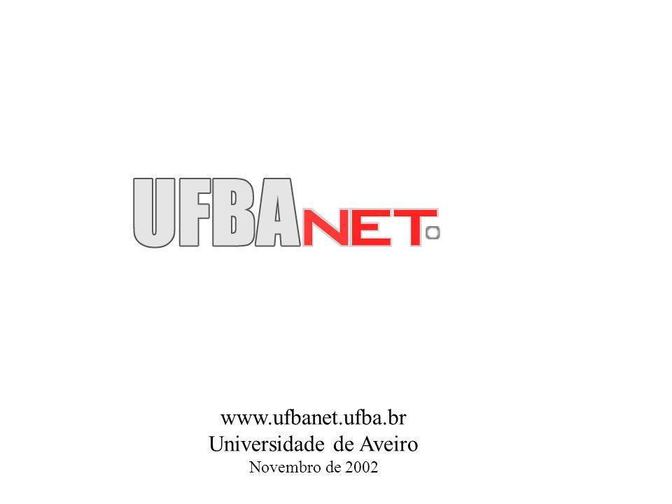 www.ufbanet.ufba.br Universidade de Aveiro Novembro de 2002