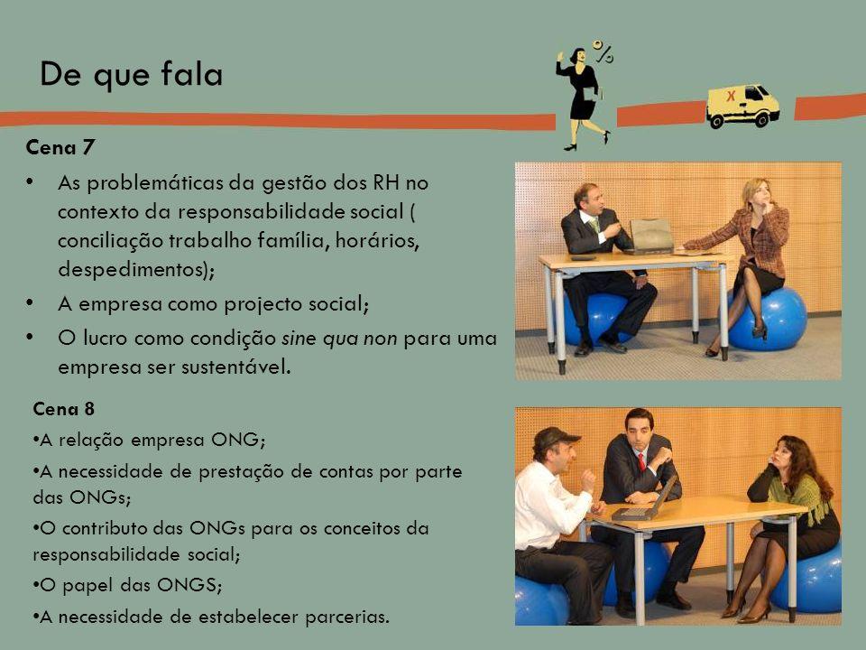 Cena 7 As problemáticas da gestão dos RH no contexto da responsabilidade social ( conciliação trabalho família, horários, despedimentos); A empresa co