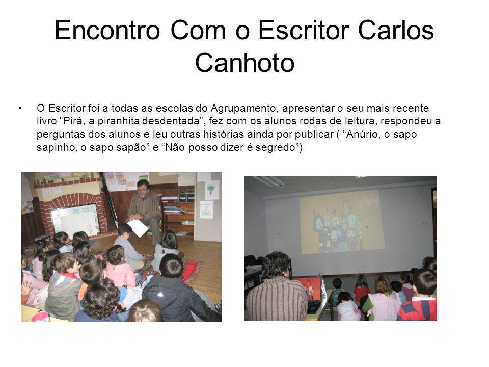 Encontro Com o Escritor Carlos Canhoto O Escritor foi a todas as escolas do Agrupamento, apresentar o seu mais recente livro Pirá, a piranhita desdent