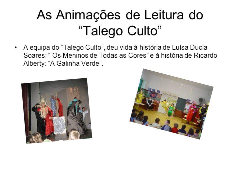 As Animações de Leitura do Talego Culto A equipa do Talego Culto, deu vida à história de Luísa Ducla Soares: Os Meninos de Todas as Cores e à história