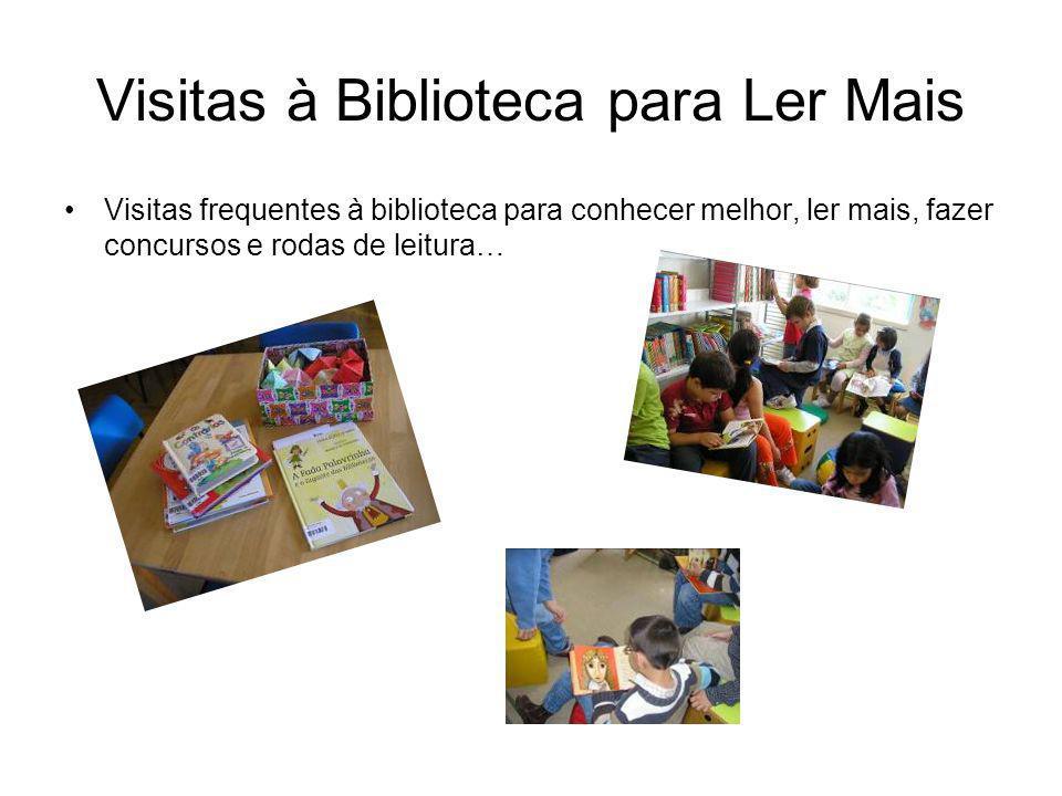 Visitas à Biblioteca para Ler Mais Visitas frequentes à biblioteca para conhecer melhor, ler mais, fazer concursos e rodas de leitura…