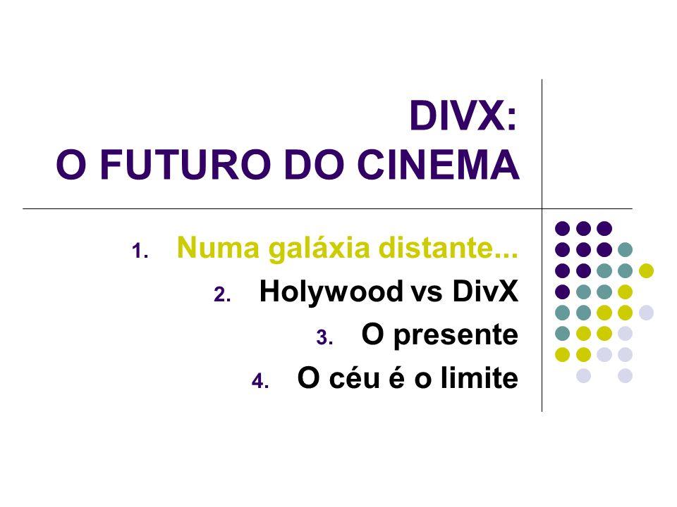 DIVX: O FUTURO DO CINEMA 1. Numa galáxia distante...