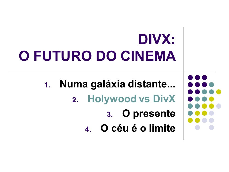 DIVX: O FUTURO DO CINEMA 1. Numa galáxia distante...