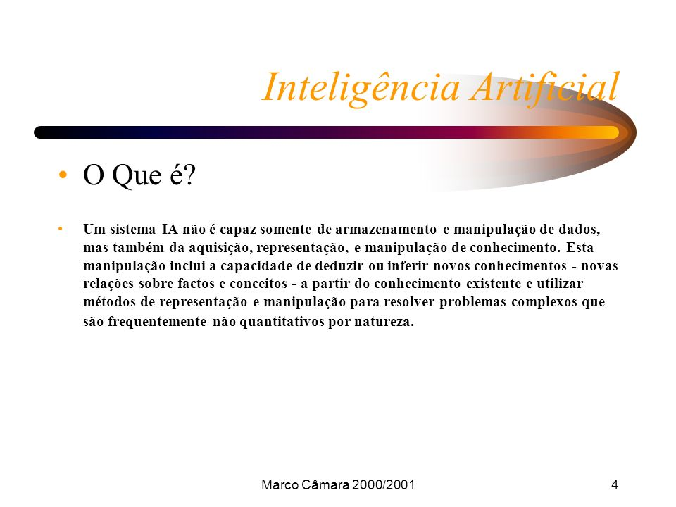 Marco Câmara 2000/20014 Inteligência Artificial O Que é.