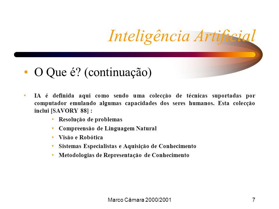 Marco Câmara 2000/20018 Inteligência Artificial Representação do conhecimento Para utilizar um corpo de conhecimento em uma máquina, é necessário escolher uma maneira de representá-lo.