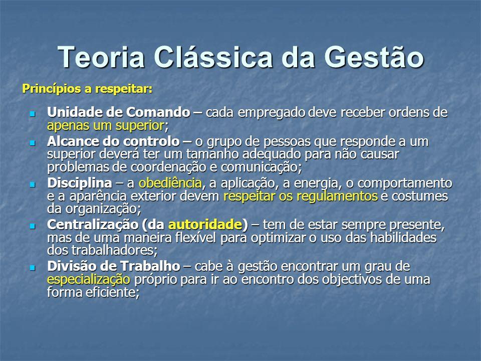 Teoria Clássica da Gestão Unidade de Comando – cada empregado deve receber ordens de apenas um superior; Unidade de Comando – cada empregado deve rece