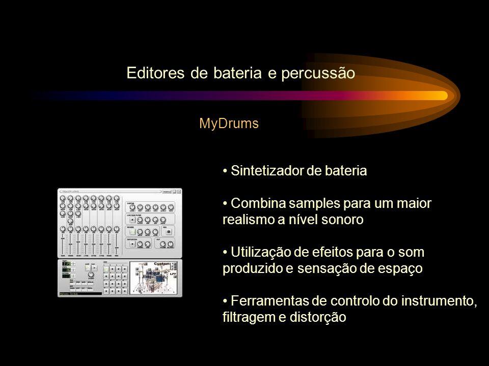 Editores de bateria e percussão MyDrums Sintetizador de bateria Combina samples para um maior realismo a nível sonoro Utilização de efeitos para o som