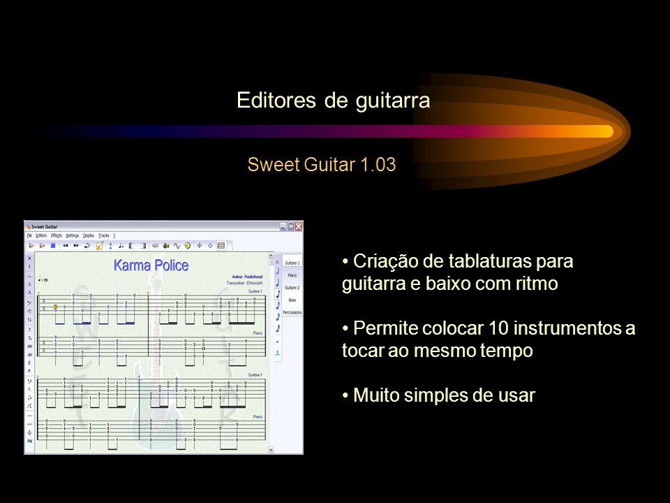 Editores de guitarra Sweet Guitar 1.03 Criação de tablaturas para guitarra e baixo com ritmo Permite colocar 10 instrumentos a tocar ao mesmo tempo Mu