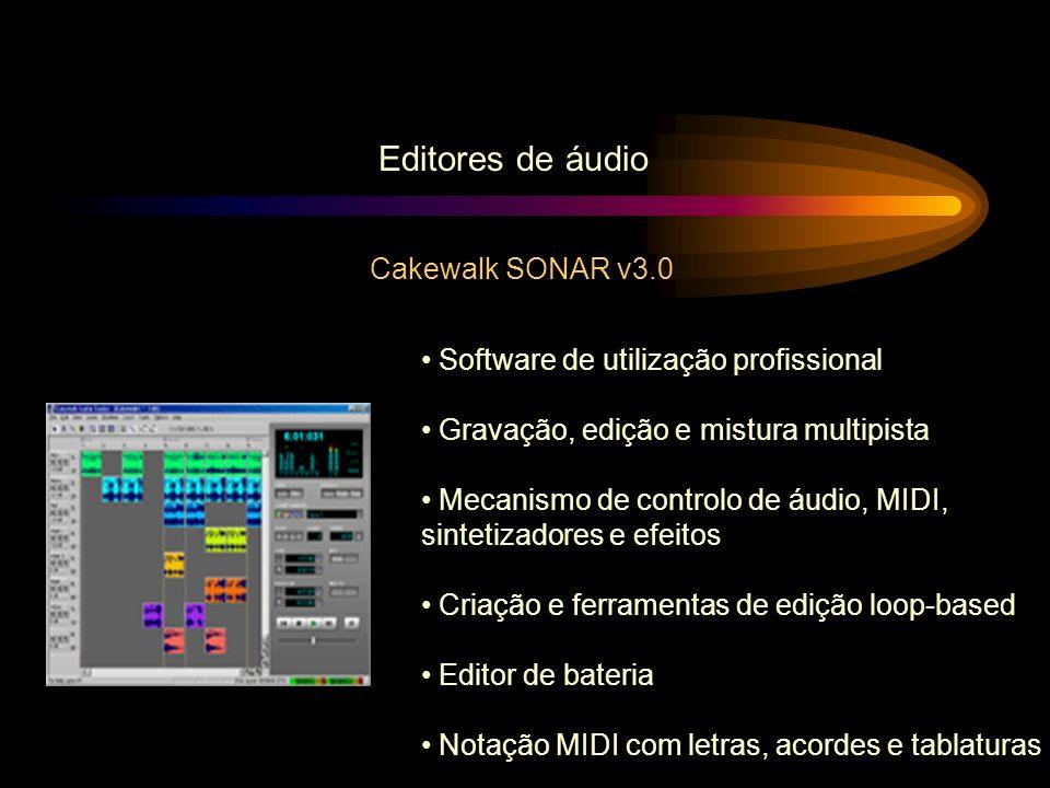 Cakewalk SONAR v3.0 Editores de áudio Software de utilização profissional Gravação, edição e mistura multipista Mecanismo de controlo de áudio, MIDI,