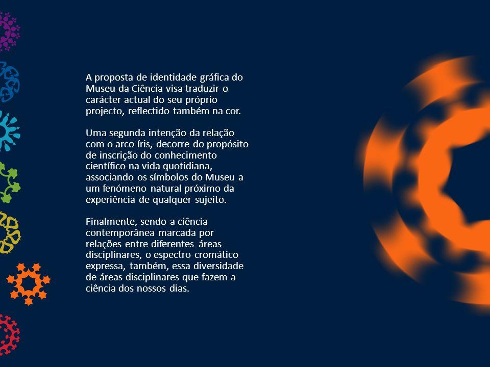 A proposta de identidade gráfica do Museu da Ciência visa traduzir o carácter actual do seu próprio projecto, reflectido também na cor.