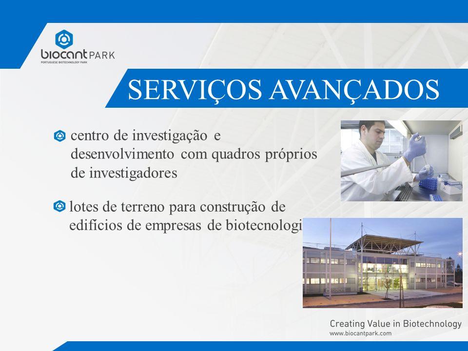 SERVIÇOS AVANÇADOS I&D de soluções com potencial de comercialização prestação de serviços avançados em biotecnologia validação científica e económica de projectos em fase inicial