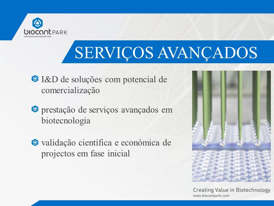 SERVIÇOS AVANÇADOS I&D de soluções com potencial de comercialização prestação de serviços avançados em biotecnologia validação científica e económica