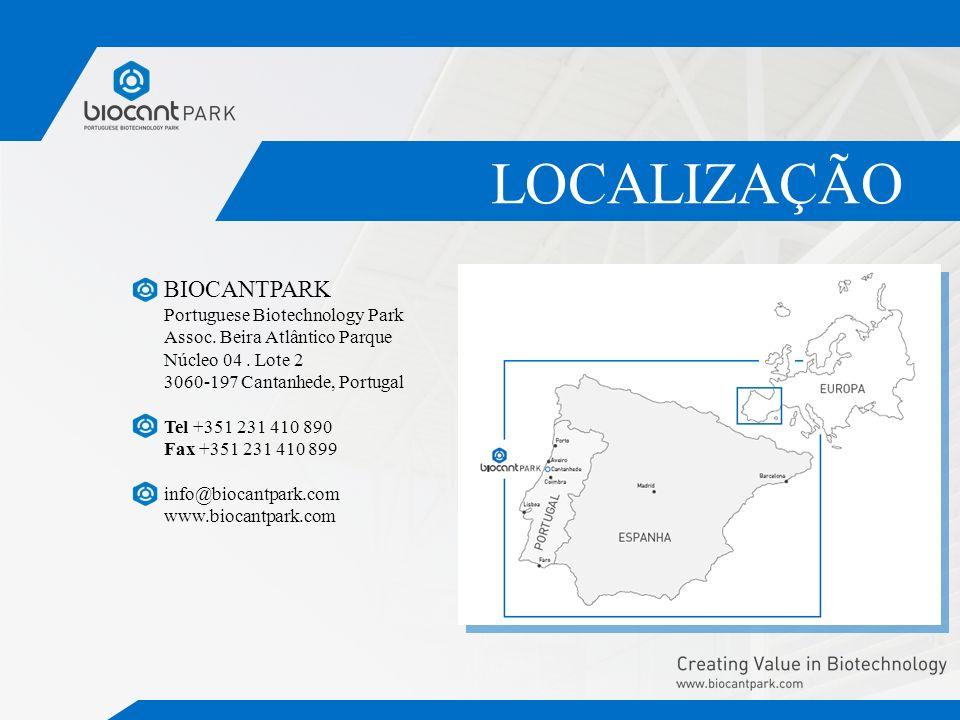 BIOCANTPARK Portuguese Biotechnology Park Assoc. Beira Atlântico Parque Núcleo 04. Lote 2 3060-197 Cantanhede, Portugal Tel +351 231 410 890 Fax +351