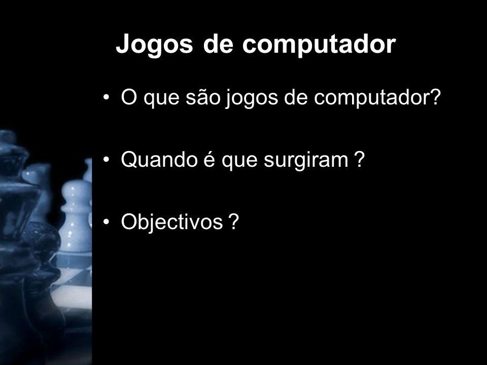 Jogos de computador Comportamentos na sociedade Aparecimento de uma nova linguagem...