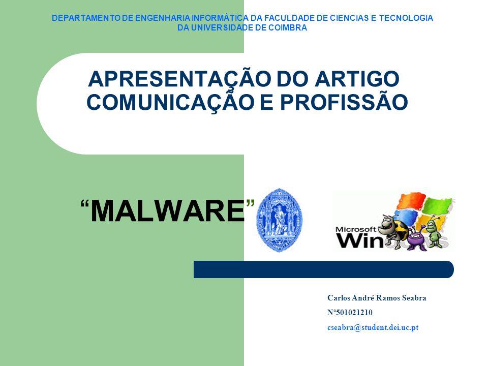 MALWARE Malware é um termo geral normalmente aplicado quando nos referimos a qualquer software desenvolvido para causar danos em computadores, servidores ou redes de computador.