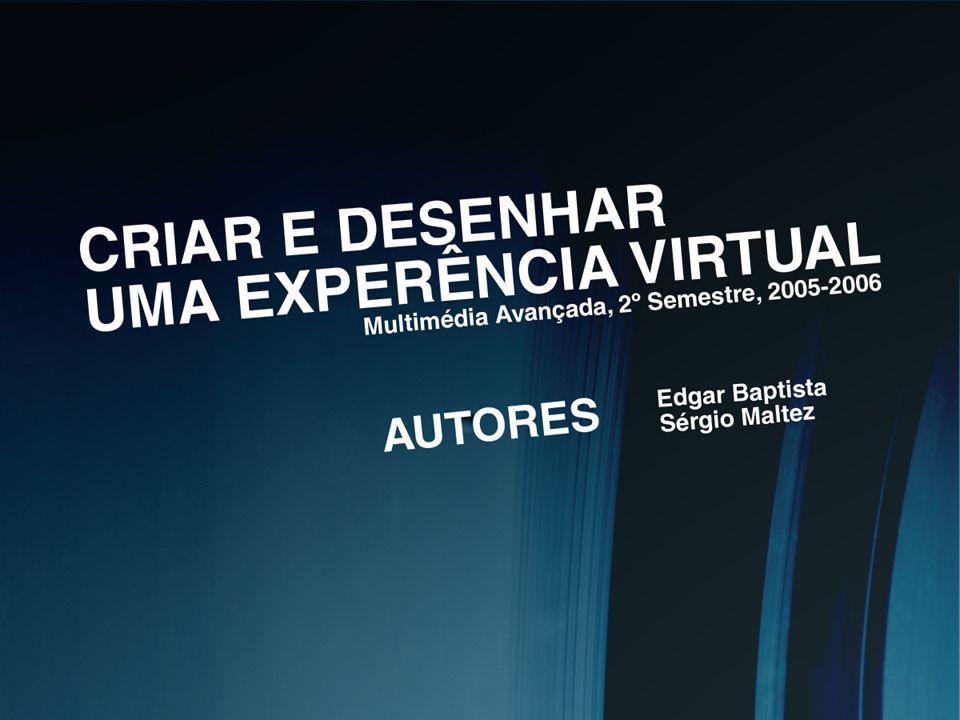 CRIAR E DESENHAR UMA EXPERIÊNCIA VIRTUAL Introdução Motivação Requisitos Criar uma aplicação Virtual Processo de Design Documentar, usar e avaliar a experiência Futuro Criar e Desenhar uma Experiência Virtual