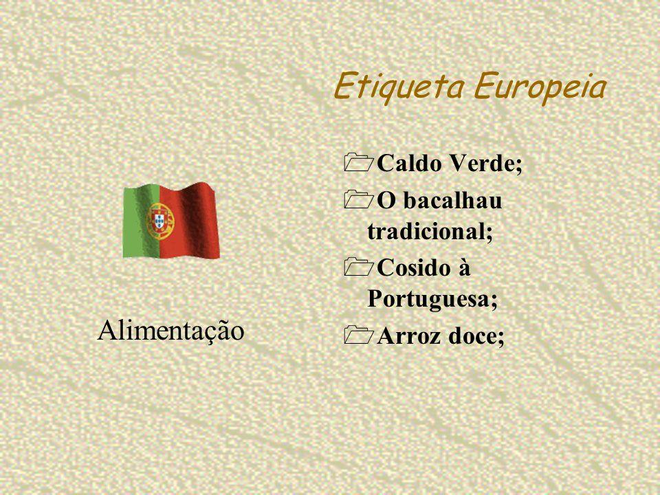 Etiqueta Europeia Caldo Verde; O bacalhau tradicional; Cosido à Portuguesa; Arroz doce; Alimentação