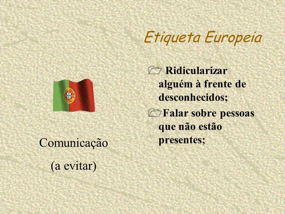 Etiqueta Europeia Ridicularizar alguém à frente de desconhecidos; Falar sobre pessoas que não estão presentes; Comunicação (a evitar)