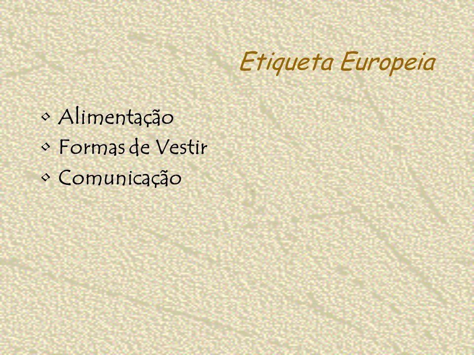 Etiqueta Europeia Inclinação para a frente representa interesse; Cruzar as pernas representa relaxamento; Pequenos sorrisos são interpretados por atitudes positivas; Comunicação (não verbal)