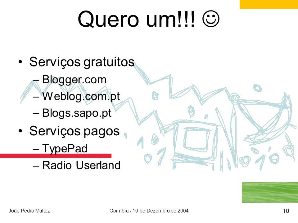 João Pedro MaltezCoimbra - 10 de Dezembro de 2004 10 Quero um!!.