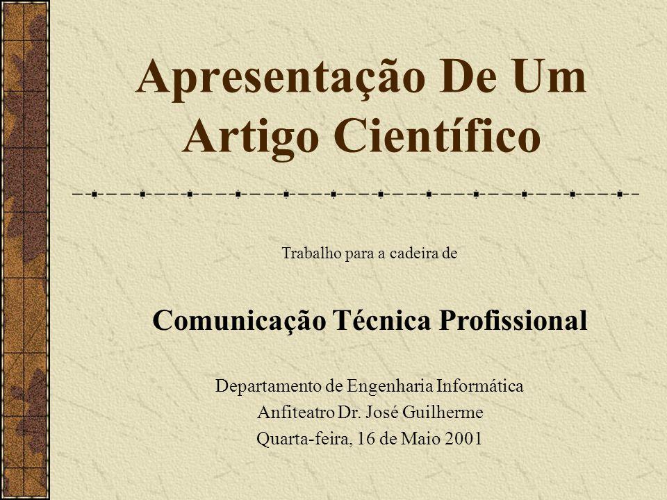 Apresentação De Um Artigo Científico Trabalho para a cadeira de Comunicação Técnica Profissional Departamento de Engenharia Informática Anfiteatro Dr.