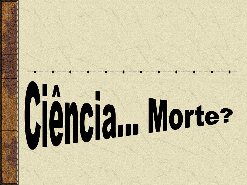Plantar a Ciência na Cultura! Galileu Galilei René Descartes Baise Pascal